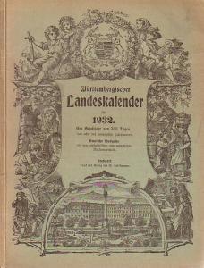 Württemberg, Kalender für das Königreich. - Württembergischer Landeskalender für 1932. Ein Schaltjahr von 366 Tagen, das achte des 20. Jahrhunderts.