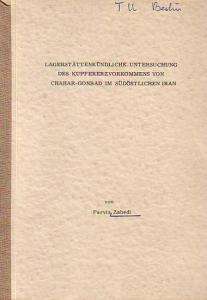 Zahedi, Parviz: Lagerstättenkundliche Untersuchung des Kupfererzvorkommens von Chahar - Gonbad im südöstlichen Iran. Dissertation an der Technischen Universität Berlin, 1972.