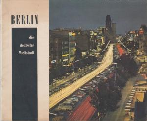 Presse- und Informationsamt des Berliner Senats (Hrsg.): Berlin. Die deutsche Weltstadt.