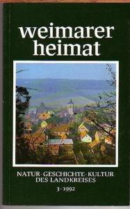 Weimar. - Kaiser, Paul u.a. (Redaktion): Weimarer Heimat. Natur, Geschichte, Kultur des Landkreises. Folge 3, 1992.