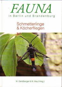 Gerstberger, M. und W. Mey (Herausgeber): Fauna in Berlin und Brandenburg. Schmetterlinge & Köcherfliegen. Mit Vorwort.