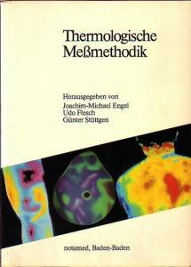 Engel, Joachim-Michael und Udo Flesch und Günter Stüttgen (Herausgeber): Thermologische Meßmethodik.