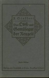 Stoffert, F. Das Obst-und Gemüsegut der Neuzeit.