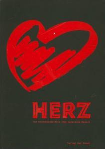 Herz. - Hahn, Susanne (Hrsg.): Das menschliche Herz. Der herzliche Mensch. Begleitbuch zur Ausstellung 'Herz' vom 5. Oktober 1995 bis 31.März 1996 im Deutschen Hygiene-Museum Dresden.