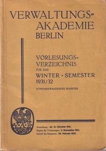 Berlin. - Verwaltungs-Akademie Berlin. Vorlesungs-Verzeichnis für das Winter-Semester 1931 / 1932. Fünfundzwanzigstes Semester.