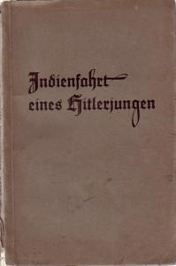 Zuckschwerdt, Kurt: Indienfahrt eines Hitlerjungen.