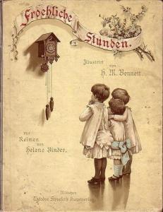 Binder, Helene (Reime) und H. M. Bennett (Illustrationen): Froehliche Stunden. Illustrirt von H. M. Bennett und Reimen von Helen Binder.