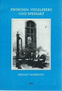 Gelnhausen Heimatjahrbuch. - Gelnhäuser Heimat-Jahrbuch 1975. Jahreskalender für Familie und Heim in Stadt und Land zwischen Vogelsberg und Spessart.