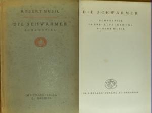 Musil, Robert : Die Schwärmer. Schauspiel in drei Aufzügen.