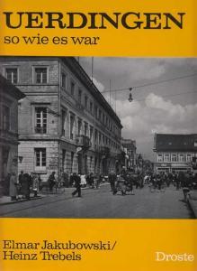 Jakubowski, Elmar ; Trebels, Heinz: Uerdingen - so wie es war.