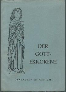 Rüdiger, Kurt (Herausgeber): Der Gott-Erkorene. Gestalten im Gedicht. Der Karlsruher Bote, Blätter für Dichtung.