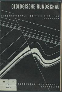 Geologische Rundschau. - Wegmann, E. (Schriftleitung): Geologische Rundschau. Internationale Zeitschrift für Geologie. Band 40, Heft 2: Alpenheft. Mit Einführung, mit Aufsätzen von H. Günzler-Seiffert, R. Trümpy, A. Roll, W. Staub, H. Küpper, P. Cornel...