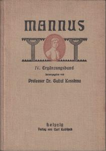 Mannus, Zeitschrift für Vorgeschichte. - Kossinna, Gustaf (Hrsg.): Mannus : Zeitschrift für Vorgeschichte. IV. Ergänzungsband: Bericht über die achte Tagung der Gesellschaft für deutsche Vorgeschichte. Cöthen 10.-14. Juni 1924.