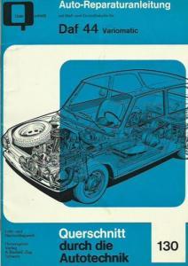 Querschnitt durch die Auto-Technik 130. - Querschnitt durch die Autotechnik 130. Lehr- und Nachschlagewerk. Auto-Reparaturanleitung mit Maß- und Einstelltabelle für Daf 44 Variomatic.
