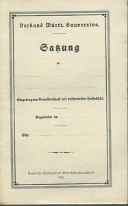 Württemberg. - Bau-Vereine. - Satzung. - Verband Württ. Bauvereine. Eingetragene Genossenschaft mit beschränkter Haftpflicht. Satzung.