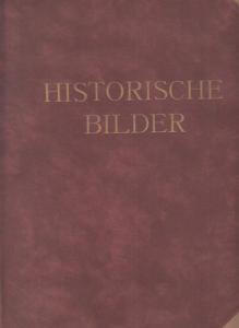 Fischel, Oskar / Paul Alfred Merbach (Texte und Auswahl): Historische Bilder. 1. Jahrgang 1648 - 1780. ( Bildersammelalbum )