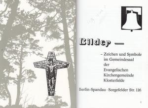Klosterfelde. - Gemeindekirchenrat der evangelischen Gemeinde (Hrsg.): Bilder - Zeichen und Symbole im Gemeindesaal der Evangelischen Kirchengemeinde Klosterfelde.