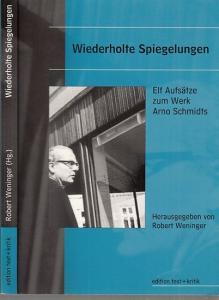 Schmidt, Arno.- Weninger, Robert (Hrsg.): Wiederholte Spiegelungen. Elf Aufsätze zum Werk Arno Schmidts. (Bargfelder Bote-Sonderlieferung).