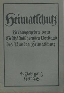 Heimatschutz. - Heimatschutz. Herausgeber: Vorstand des Bundes Heimatschutz. Jahrgang 4, Heft 4/6, [1908].