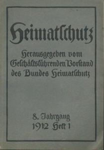 Heimatschutz. - Heimatschutz. Herausgeber: Vorstand des Bundes Heimatschutz. Jahrgang 8, Heft 1, 1912.