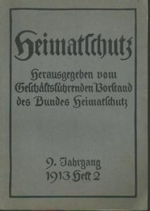 Heimatschutz. - Heimatschutz. Herausgeber: Vorstand des Bundes Heimatschutz. Jahrgang 9, Heft 2, 1913.