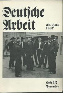 Deutsche Arbeit. - Deutsche Arbeit. Jahrgang 37, Heft 12, Dezember 1937.
