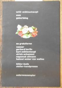 Mühlenhaupt, Willi. - Helmut Weber von Wallau /Caesar / Nepomuk Ullmann / Gerhard Kerfin / Kurt Mühlenhaupt / Ulrich Schamoni (Beiträge): Mappe zum 68 Geburtstag von Willi Mühlenhaupt am 5. September 1975.