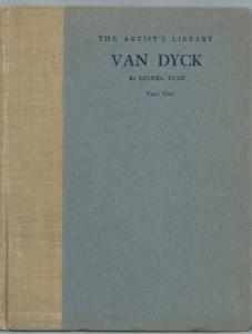 Dyck, Anthonis van (Antoon). - Cust, Lionel: Van Dyck. In two parts. Part one.