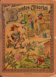 Buntes Allerlei. - Schäfer, W. (Illu.) / Heinrich Goltz (Autor?): Buntes Allerlei.