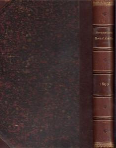 Therapeutische Monatshefte - Liebreich, Oscar (Hrsg.) / A. Langgaard und S. Rabow (Red.): Therapeutische Monatshefte. Dreizehnter (13.) Jahrgang 1899.