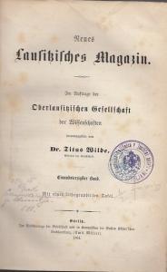 Neues Lausitzisches Magazin.- Titus Wilde (Hrsg.): Neues Lausitzisches Magazin. Im Auftrage der Oberlausitzischen Gesellschaft der Wissenschaften herausgegeben von Dr. Titus Wilde. Einundvierzigster (41.) Band 1864.