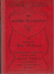 Büchner, Rudolf: Der Obstbau. (= Der deutsche Hausgarten, Band III). Von der Firma Rudolf Büchner, Inh. Paul Haupt, Samenhandlung, Kunst- und Handelsgärtnerei, Erfurt. Vorwort von Rudolf Büchner.
