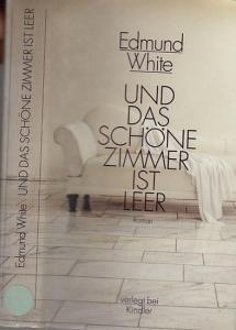 White, Edmund: Und das schöne Zimmer ist leer. Roman, aus dem Amerikanischen von Benjamin Schwarz.
