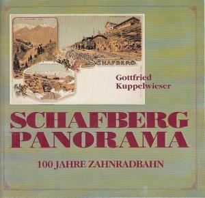 Kuppelwieser, Gottfried: Schafberg Panorama. 100 Jahre Zahnradbahn.