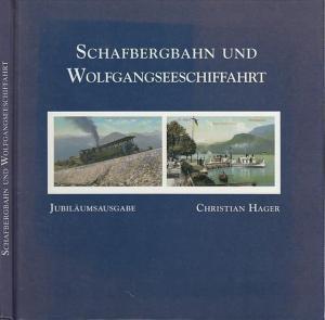 Hager, Christian: Schafbergbahn und Wolfgangseeschiffahrt. Jubiläumsausgabe.