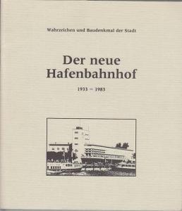 Ritter, Wilhelm / Reichsbahnrat Bihlmeyer / Fritz Kuhn / Zollamtmann Knaus: Der neue Hafenbahnhof 1933 -1983. Wahrzeichen und Baudenkmal der Stadt. Aus der Geschichte des Friedrichshafener Schiffsverkehrs und Eisenbahnwesens.
