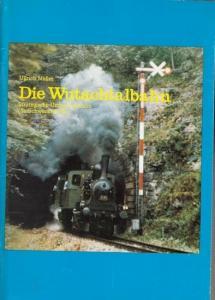Wutachtal. - Müller, Ullrich: Die Wutachtalbahn. Strategische Umgehungsbahn (Sauschwänzlebahn).