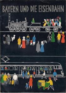 Sturm, Heinz (Red.): Bayern und die Eisenbahn. (Sonderausgabe der illustrierten Monatsschrift 'Bayerland').