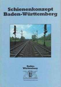 Verkehrsministerium Baden - Württemberg (Hrsg.): Schienenkonzept Baden - Württemberg.