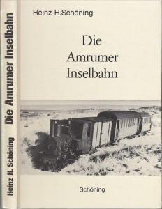 Schöning, Heinz-H.: Die Amrumer Inselbahn.