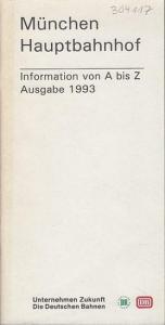 Bundesbahndirektion München (Hrsg.): München Hauptbahnhof - Information von A bis Z - Ausgabe 1993.