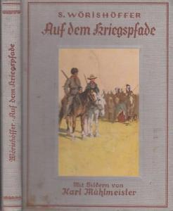 Wörishöffer, Sophie / A. Flügel (Bearb.) : Auf dem Kriegspfade - Eine Indianergeschichte aus dem fernen Westen. Neu herausgegeben und zeitgemäß gekürzt von A. Flügel.