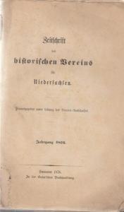 Vereins- Ausschuss der Zeitschrift des historischen Vereins für Niedersachsen (Hrsg.): Zeitschrift des historischen Vereins für Niedersachsen. Jahrgang 1876.