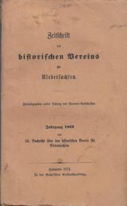 Vereins- Ausschuss der Zeitschrift des historischen Vereins für Niedersachsen (Hrsg.): Zeitschrift des historischen Vereins für Niedersachsen. Jahrgang 1873 ( und 36. Nachricht über den historischen Verein für Niedersachsen ).