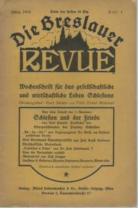 Breslauer Revue, Die. - Kurt Selten und Fritz Ernst Bettauer (Herausgeber). - Curt Petzold / Weiß / Bettauer u. a.: Die Breslauer Revue. Jahrgang (1) 1919, Heft 1. Wochenschrift für das gesellschaftliche und wirtschaftliche Leben Schlesiens.