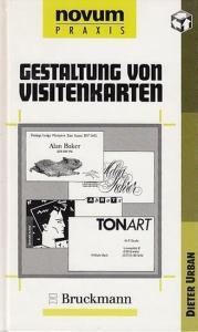 Urban, Dieter (Hrsg.in Zusammenarbeit mit Novum Gebrauchsgraphik) : Gestaltung von Visitenkarten. Novum Praxis.