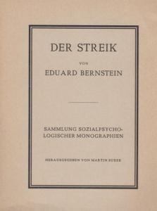 Bernstein, Eduard Der Streik - sein Wesen und Wirken. Sammlung sozialpsychologischer Monographien. 4.Band. Hgg. von Martin Buber.