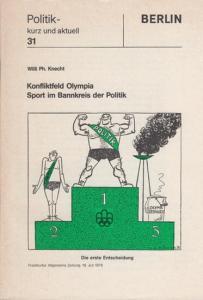 Knecht, Willi Ph. Konfliktfeld Olympia Sport im Kreis der Politik. Politik - kurz und aktuell 31. Berlin