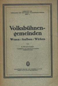Nestriepke, Siegfried: Volksbühnen - Gemeinden. Wesen, Aufbau, Wirken. (= Schriften des Verbandes der deutschen Volksbühnenvereine, Heft 3).
