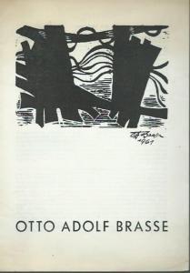 Brasse, Otto Adolf. - Galerie Verein Berliner Künstler, Schöneberger Ufer 57. - Katalog der Ausstellung: Otto Adolf Brasse vom 27. 8. bis 18. 9. 1971 in der Galerie Verein Berliner Künstler. Mit Text von Arnold Bauer.